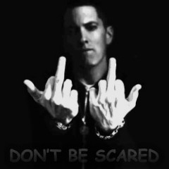 Dont Be Scared